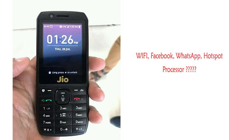 Jio Phone Processor Details, WIFI, FaceBook, WhatsApp HotSpot Support