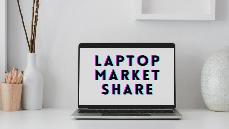 Laptop Market Share